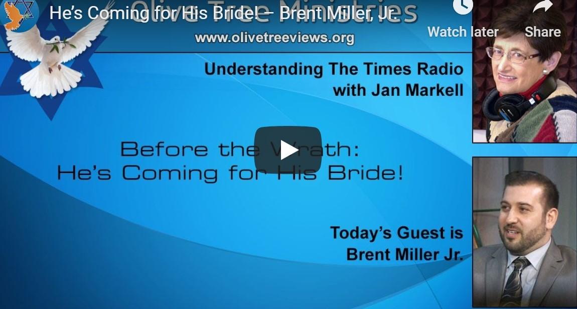 He's Coming for His Bride! – Brent Miller, Jr.