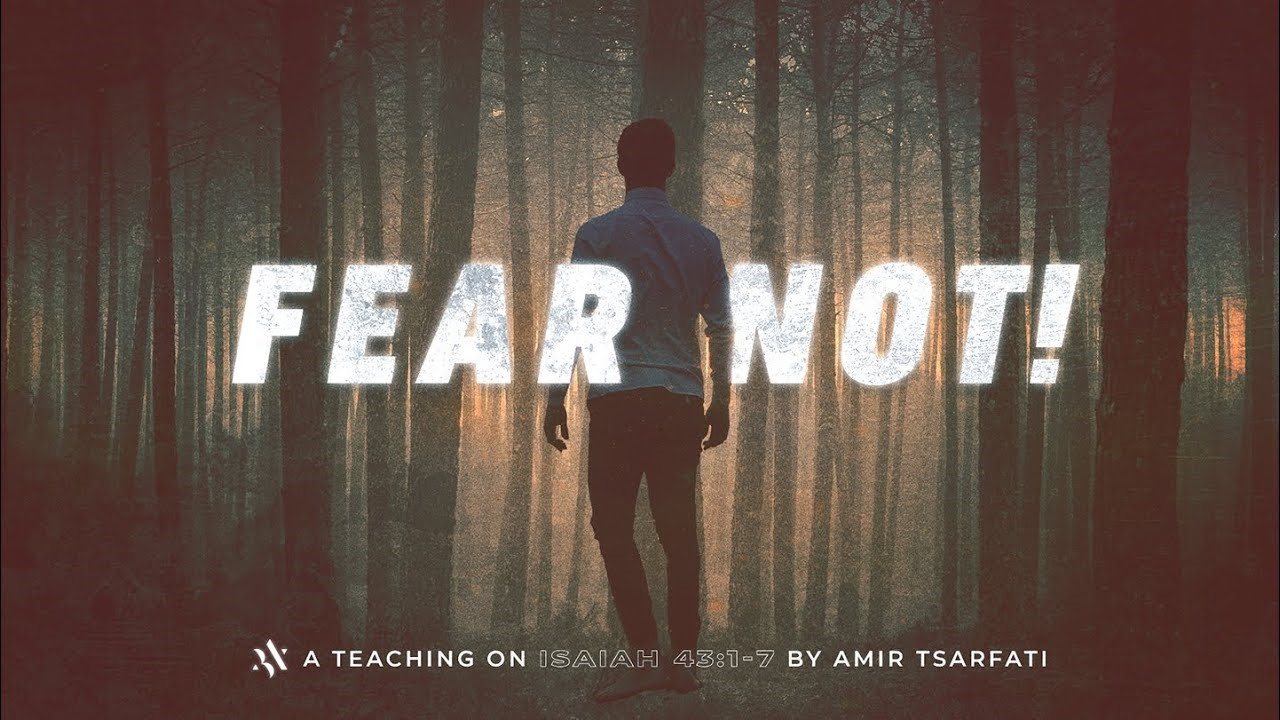 Amir Tsarfati: Fear Not!