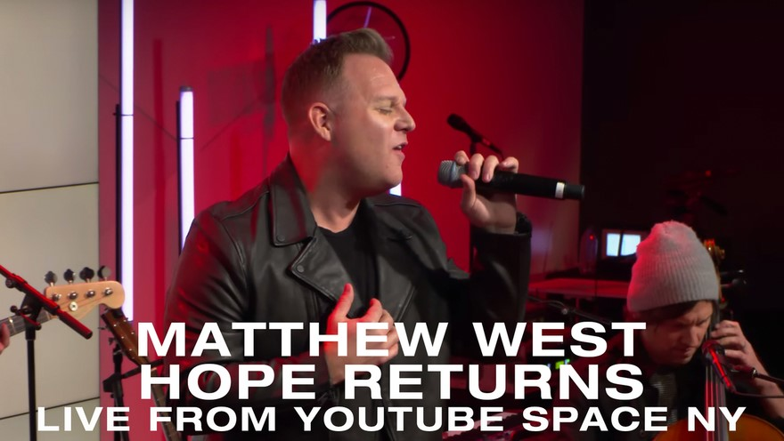 Matthew West – Hope Returns (Live from YouTube Space NY)