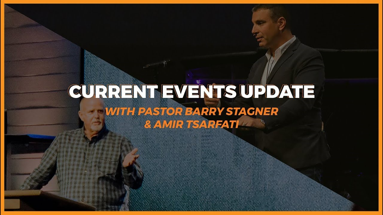 Current Events Update with Amir Tsarfati and Barry Stagner
