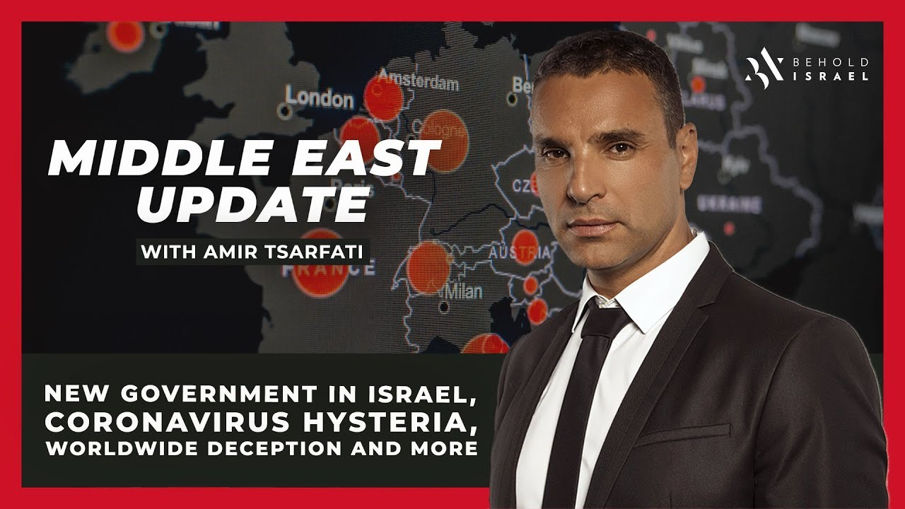 Amir Tsarfati: Middle East Update, May 10, 2020