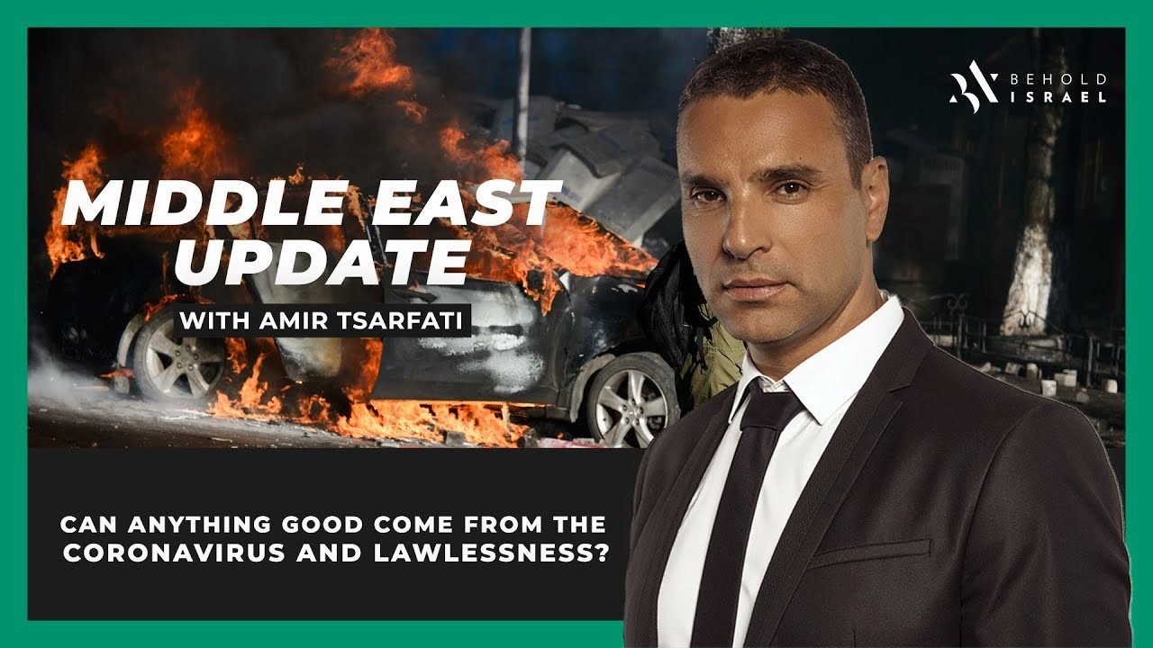 Amir Tsarfati: Middle East Update, June 8, 2020