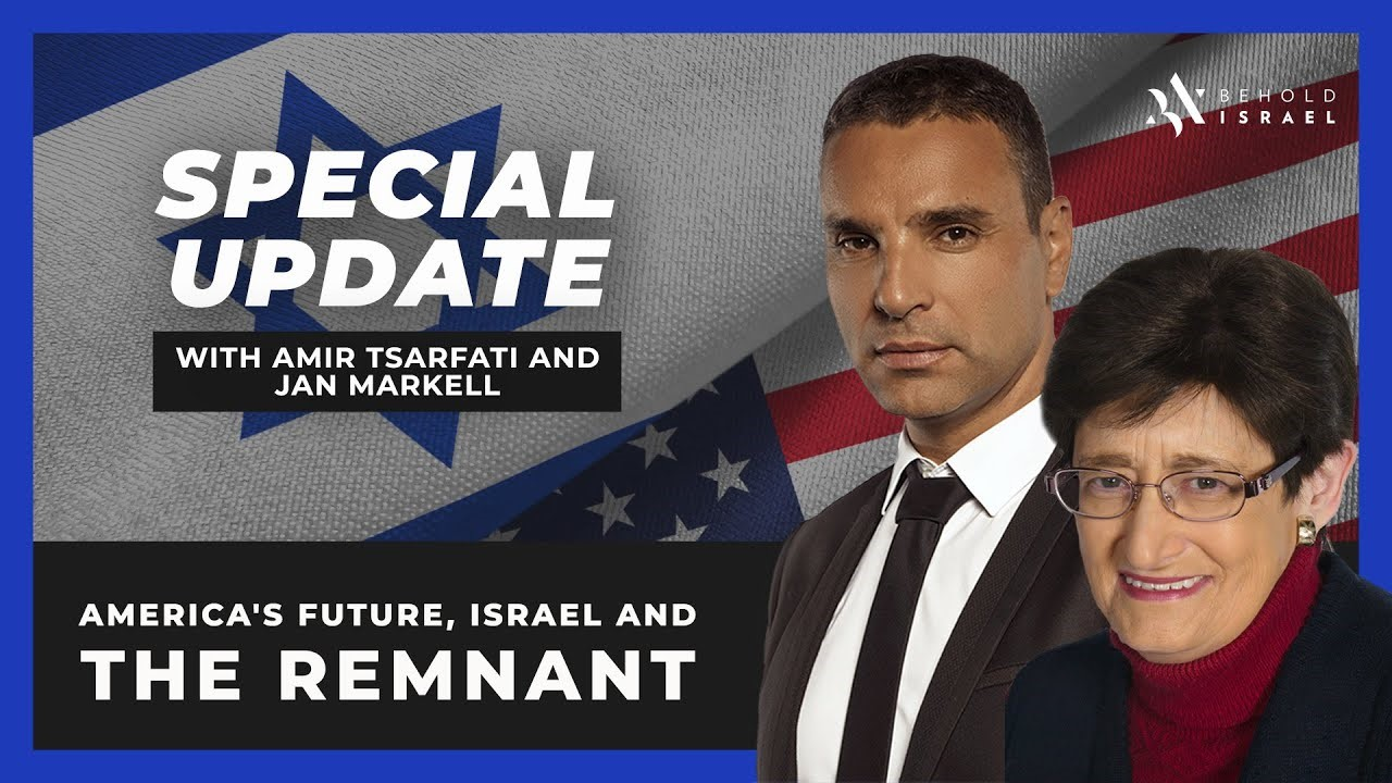Behold Israel – Special Update with Amir Tsarfati and Jan Markell – July 06, 2020