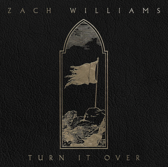 """Zach Williams drops a new song """"Turn It Over"""""""