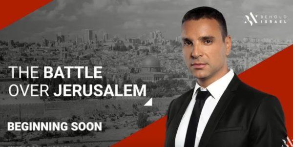 Behold Israel – Middle East Update: The Battle over Jerusalem