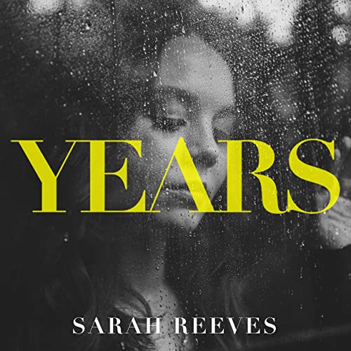 Sarah Reeves – Years (Official Music Video)