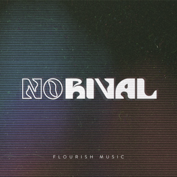 Flourish Music's new single, No Rival, is available now on digital platforms.